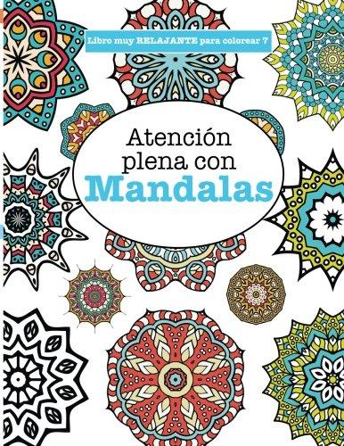 Libros para Colorear Adultos 7: Atención plena con Mandalas: Volume 7 (Libros muy RELAJANTES para colorear)