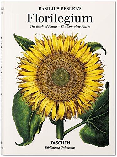 Basilius Besler's florilegium. The book of plants. Ediz. illustrata