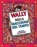 Wally nella macchina del tempo. Ediz. illustrata: 2