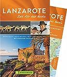 Bruckmann Reiseführer Lanzarote: Zeit für das Beste. Highlights, Geheimtipps, Wohlfühladressen. Inklusive Faltkarte zum Herausnehmen. NEU 2018