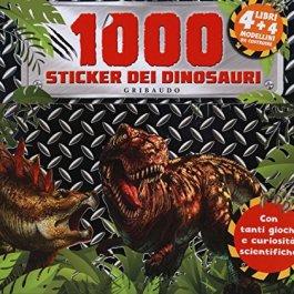 1000 stickers dei dinosauri. Con adesivi. Ediz. a colori. Con Adesivi