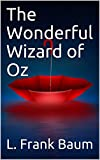 The Wonderful Wizard of Oz (English Edition)