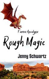 Rough Magic: A Dystopian Fantasy (Faerene Apocalypse Book 5) by [Schwartz, Jenny]