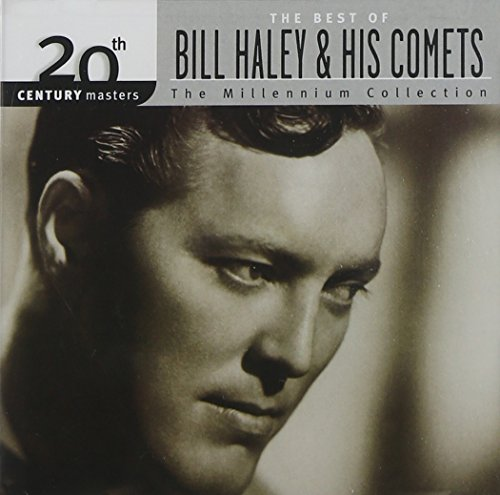 20th Century Masters: The Best Of Bill Haley & His Comets (Millennium Collection)