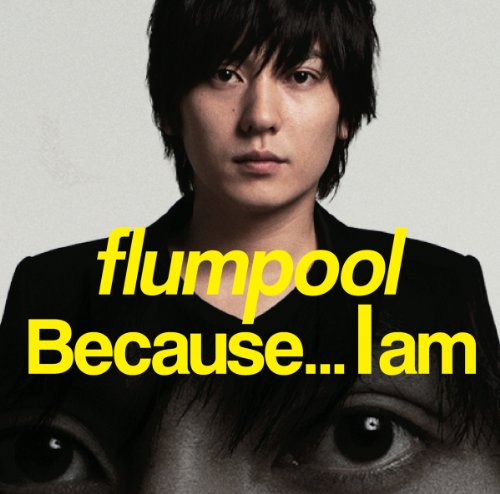 Because...I am(初回限定盤)(DVD付)