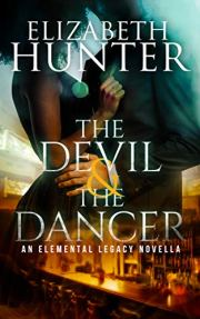 The Devil and the Dancer: A Paranormal Romance Novella (Elemental Legacy Novellas Book 4) by [Hunter, Elizabeth]