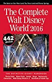 The Complete Walt Disney World 2016