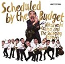 Scheduled by the Budget(完全生産限定盤) [Analog]