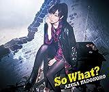 So What?(初回限定盤)(Blu-ray Disc付)