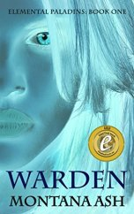 Warden (Elemental Paladins Book 1) by [Ash, Montana]