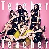 52nd Single「Teacher Teacher」 Type A 初回限定盤
