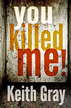 You Killed Me! by Keith Gray(2013-01-01)