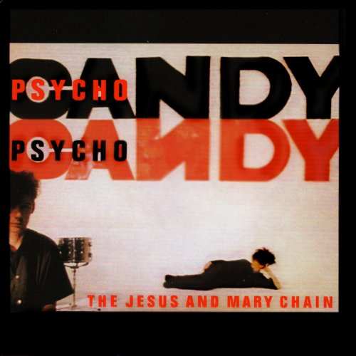 Psychocandy (Expanded Version) [Explicit]