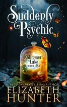 Suddenly Psychic: A Paranormal Women's Fiction Novel (Glimmer Lake Book 1) by [Hunter, Elizabeth]