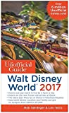 The Unofficial Guide to Walt Disney World 2017 (The Unofficial Guides)