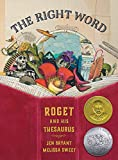The Right Word: Roget and His Thesaurus (Orbis Pictus Honor for Outstanding Nonfiction for Children (Awards))