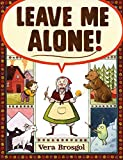 Leave Me Alone! (English Edition)