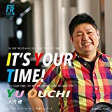 It's Your Time !