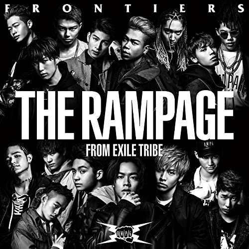FRONTIERS-THE RAMPAGE from EXILE TRIBE