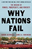 Why Nations Fail: The Origins of Power, Prosperity, and Poverty (English Edition)