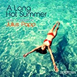 A Long Hot Summer Mixed and Selected by Julius Papp