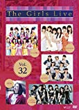 The Girls Live Vol.32 [DVD]