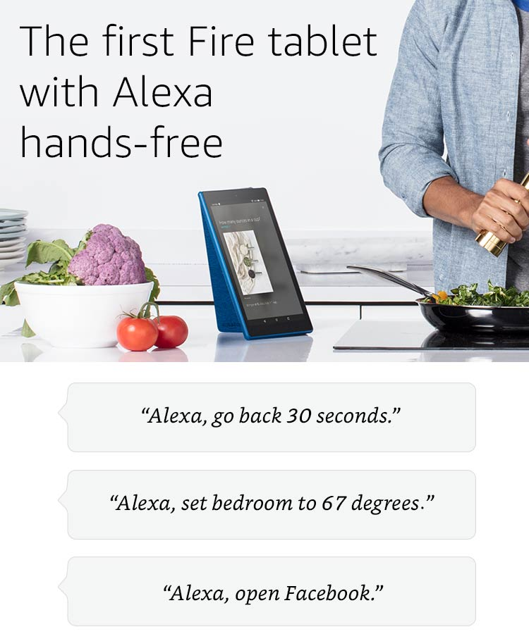The first Fire tablet with Alexa hands-free.