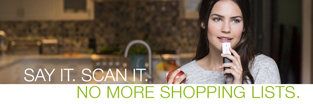 Say it. Scan it. No more shopping lists.