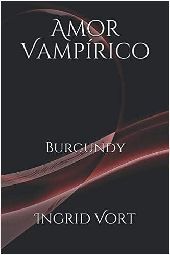 Amor Vampírico: Burgundy de Ingrid Vort