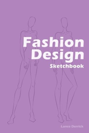 Fashion Design Sketchbook: Easily create your fashion styles with figure templates (Fashion Dedigner) (Volume 5)