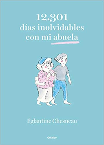 Leer Gratis 12.301 días inolvidables con mi abuela de Églantine Chesneau