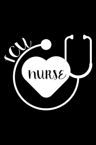 ICU Nurse: 6x9 Notebook, Ruled, Intensive Care Unit Nurse Appreciation, Memory Journal, Diary To Write, Organizer, Planner