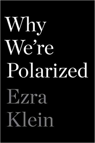 Bookcover of Why We're Polarized by Ezra Klein (stark black background with bold text only)