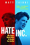 """Part tirade, part confessional from the celebrated Rolling Stone journalist, Hate Inc. reveals that what most people think of as """"the news"""" is, in fact, a twisted wing of the entertainment business In this characteristically turbocharged new book, ce..."""