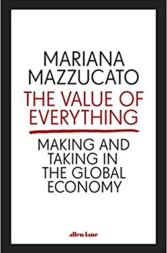 Mariana Mazzucato The value of everything