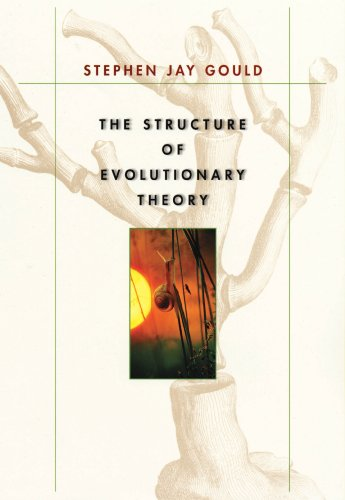 The Structure of Evolutionary Theory by [Gould, Stephen Jay]