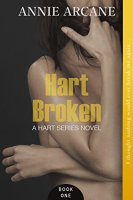 Hart Broken (The Hart Series, Book 1) by [Arcane, Annie]