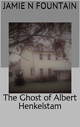 The Ghost of Albert Henkelstam by [Fountain, Jamie N]