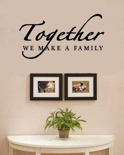 Together we make a family love home Vinyl Wall Decals Quotes Sayings Words Art Decor Lettering Vinyl Wall Art Inspirational Uplifting