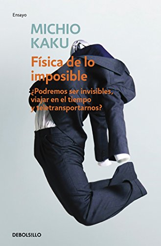 Física de lo imposible / Physics of the Impossible (Spanish Edition)
