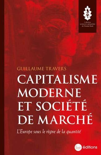 """Résultat de recherche d'images pour """"Capitalisme moderne et société de marché: l'Europe sous le règne de la quantité"""""""