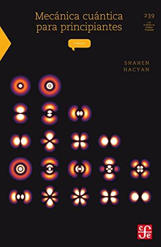 Mecánica cuántica para principiantes (La Ciencia Para Todos)