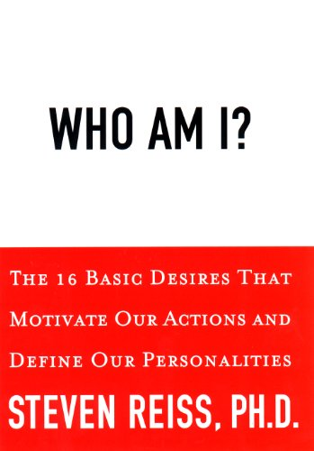 Who am I?: 16 Basic Desires that Motivate Our Actions Define Our Personalities (English Edition)
