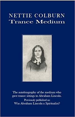 Buy Nettie Colburn - Trance Medium: Was Abraham Lincoln a Spiritualist?  Book Online at Low Prices in India | Nettie Colburn - Trance Medium: Was  Abraham Lincoln a Spiritualist? Reviews & Ratings - Amazon.in