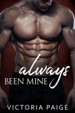 Always Been Mine by Victoria Paige