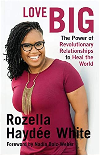 Image result for Love Big: The Power of Revolutionary Relationships to Heal the World