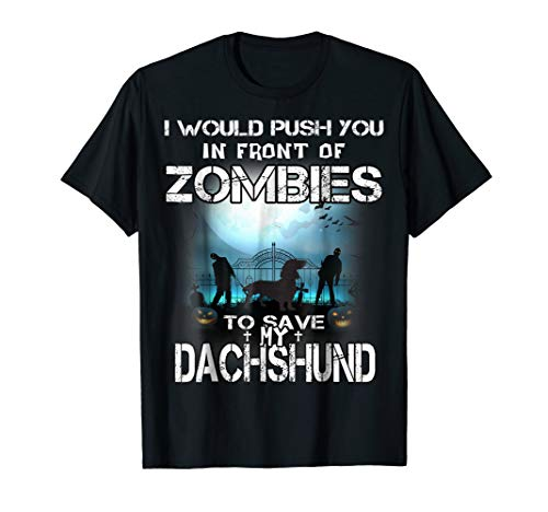 Rush you In front of Zombies to save Dachshund Dog Lover Gif