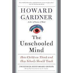 The Unschooled Mind: How Children Think and How Schools Should Teach