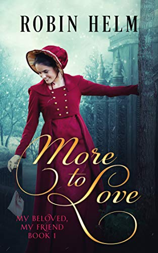More to Love: My Beloved, My Friend (Book 1) by [Helm, Robin]