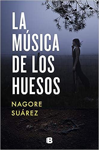 La música de los huesos (La Trama): Amazon.es: Suárez, Nagore: Libros